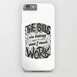 The Bills Are Calling And I Must Work iPhone Case