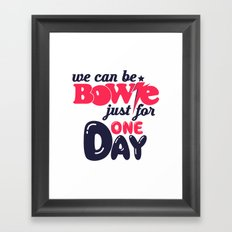 We Can Be Bowie... Framed Art Print