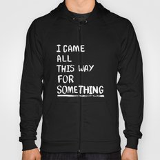 All This Way Hoody