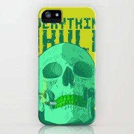 Everything S'kull  iPhone Case