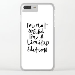 I'm Not Weird I'm a Limited Edition black-white typographic poster design home decor canvas wall art Clear iPhone Case
