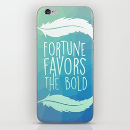 Fortune Favors the Bold iPhone Skin