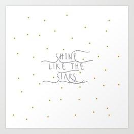 shine like the stars Art Print