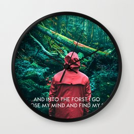 And Into The Forest I Go-John Muir Colorful Forest  Wall Clock