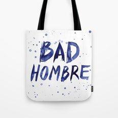 Bad Hombre Watercolor Art Tote Bag