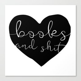 Books and Sh*t Canvas Print