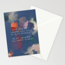 Give Energy Where You Need To Give Energy. Rest Where You Need Rest. Stationery Cards