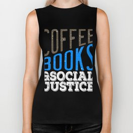 """Coffee Books and Social Justice"" tee design made for both coffee and book lovers out there!  Biker Tank"