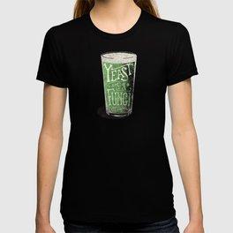 St. Patricks Variation - Yeast is a Fungi T-shirt