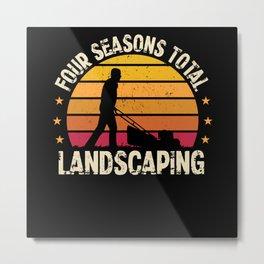 Four Season Total Landscaping | Gardening Metal Print