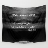scripture Wall Tapestries featuring Faith Religious Art--- Jesus Calms the Storm--- Bible Scripture Mark 4: 35-41 By Saribelle Rodriguez by Saribelle Inspirational Art