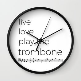 Live, love, play the trombone Wall Clock