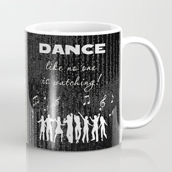 Dance Like No One Is Watching Coffee Mug By Lllcreations Society6