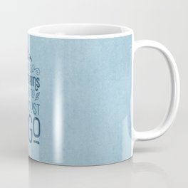 Mountains Are Calling in Blue Coffee Mug