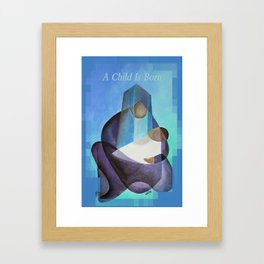 A Child Is Born Christmas Greeting  Framed Art Print
