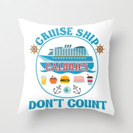 Cruise Ship Calories Don't Count Buffet Food Throw Pillow