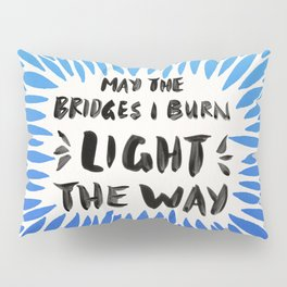 Bridges Burned – Blue Ombré Pillow Sham