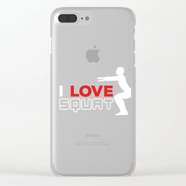 Gym Training Fitness Exercise Strength Exercising Workout I Love Squat Gift Clear iPhone Case