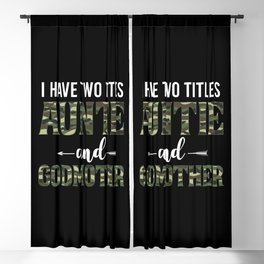 I Have Two Titles Auntie And Godmother Camouflage Camo I Have Two Titles Auntie And Godmother - Blackout Curtain