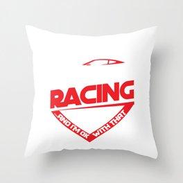 If You Don't Like Racing Race Cars Street Racing Hot Rod Racer Gifts Throw Pillow