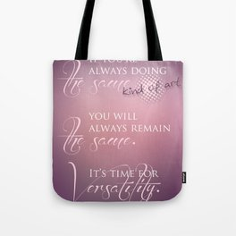 TIME FOR VERSATILITY Tote Bag