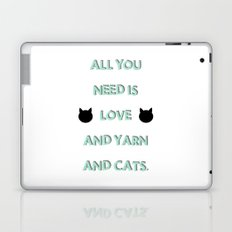All You Need Is Love, Yarn, & Cats. Laptop & iPad Skin