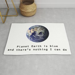 Planet Earth Is Blue And There's Nothing I Can Do Rug