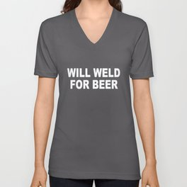 Welder Will Weld For Beer Funny Mig Tig Welder T-Shirts Unisex V-Neck