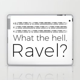 What the hell, Ravel? Laptop & iPad Skin