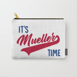 It's Mueller Time Carry-All Pouch