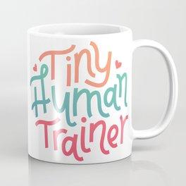 Mom Tiny Human Trainer Coffee Mug