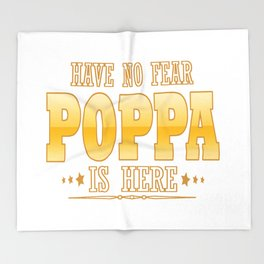POPPA IS HERE Throw Blanket