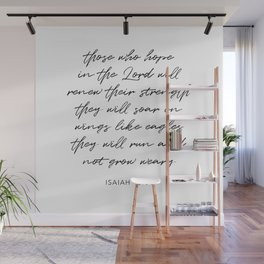 Those Who Hope In the Lord Will Renew Their Strength … Isaiah 40:31 Wall Mural