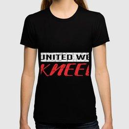 United We Kneel American Citizen Gift T-shirt