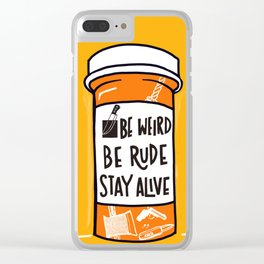 Be Weird, be rude stay alive Clear iPhone Case