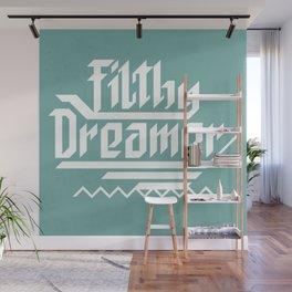 Filthy dreamer Wall Mural
