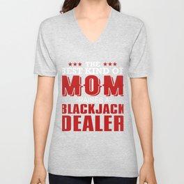 The Best Kind Of Mom Raises A Black Jack Dealer Unisex V-Neck
