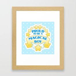 Proud to be a Magical Boy Framed Art Print