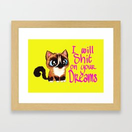 I will sh*t in your dreams Framed Art Print
