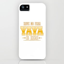 YAYA IS HERE iPhone Case