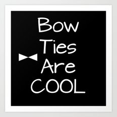 Doctor Who Bow Ties Are Cool Art Print