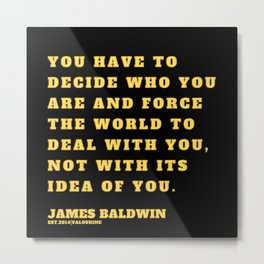 19  |James Baldwin Quotes 200808 Print Poster Black Writers Motivational Quotes For Life Poem Poetry Metal Print