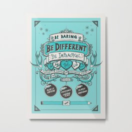 Be Daring, Be Different... Metal Print