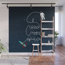 I need more space Wall Mural