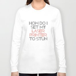 Laser Printer Long Sleeve T-shirt