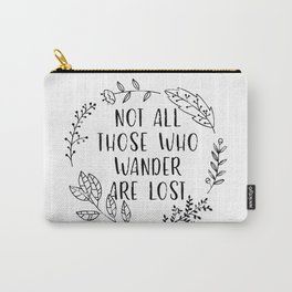 Not All Those Who Wander Are Lost (Black and White) Carry-All Pouch