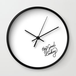 Hey Good Looking   [black] Wall Clock