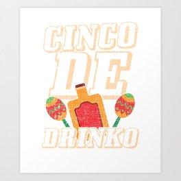 Cinco De Drinko Funny Distressed Cinco De Mayo T-Shirt Art Print