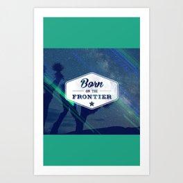 Born on the Frontier (Neon) Art Print