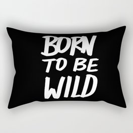 Born to Be Wild ~ Typography Rectangular Pillow
